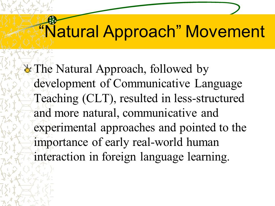 the natural approach and the input One may think that the natural approach and the natural method are similar the natural method (or the direct method in input classes.