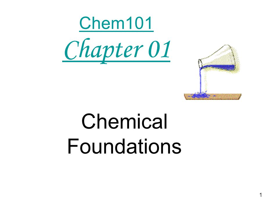 Chem101 Chapter 01 Chemical Foundations