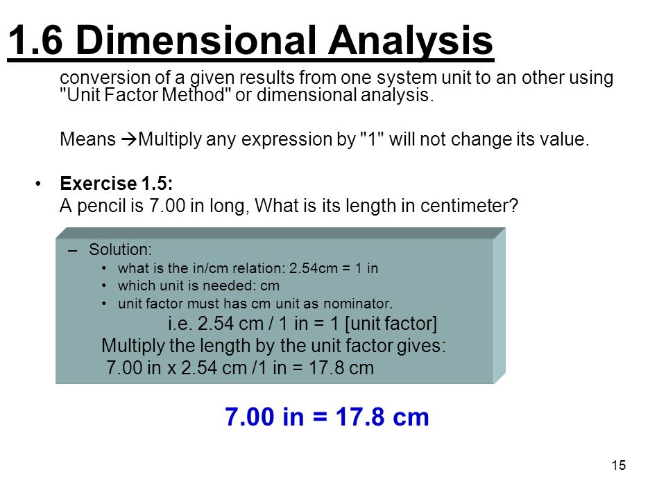 1.6 Dimensional Analysis 7.00 in = 17.8 cm