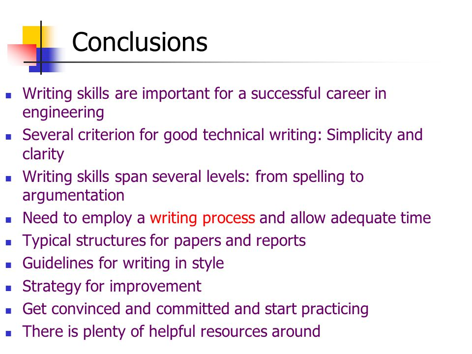 improving your technical writing skills ppt  conclusions writing skills are important for a successful career in engineering