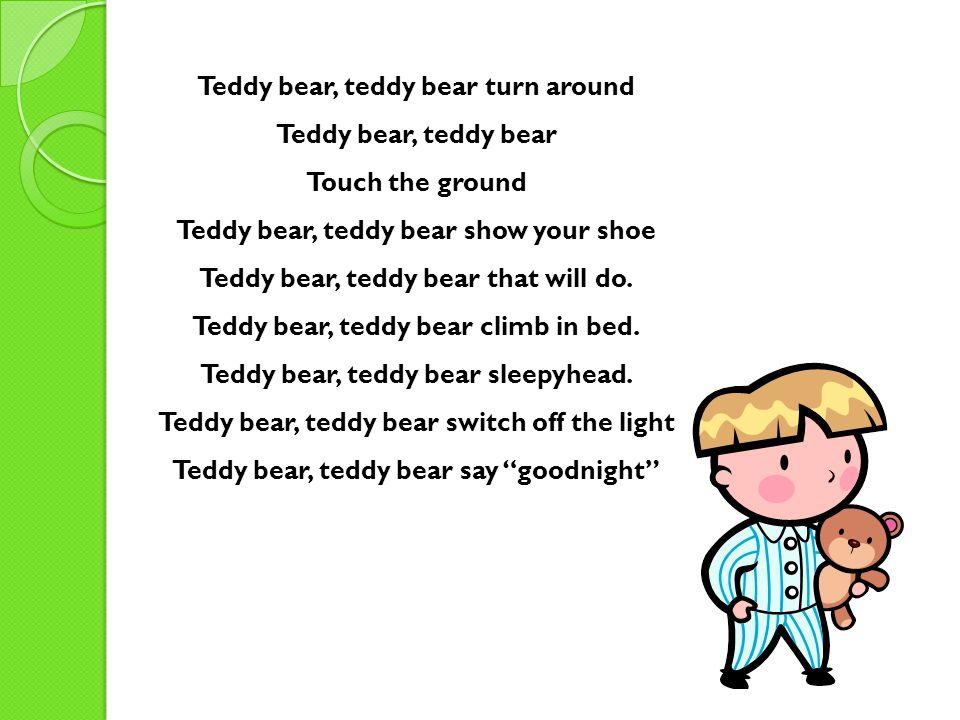 Teddy bear, teddy bear turn around Teddy bear, teddy bear