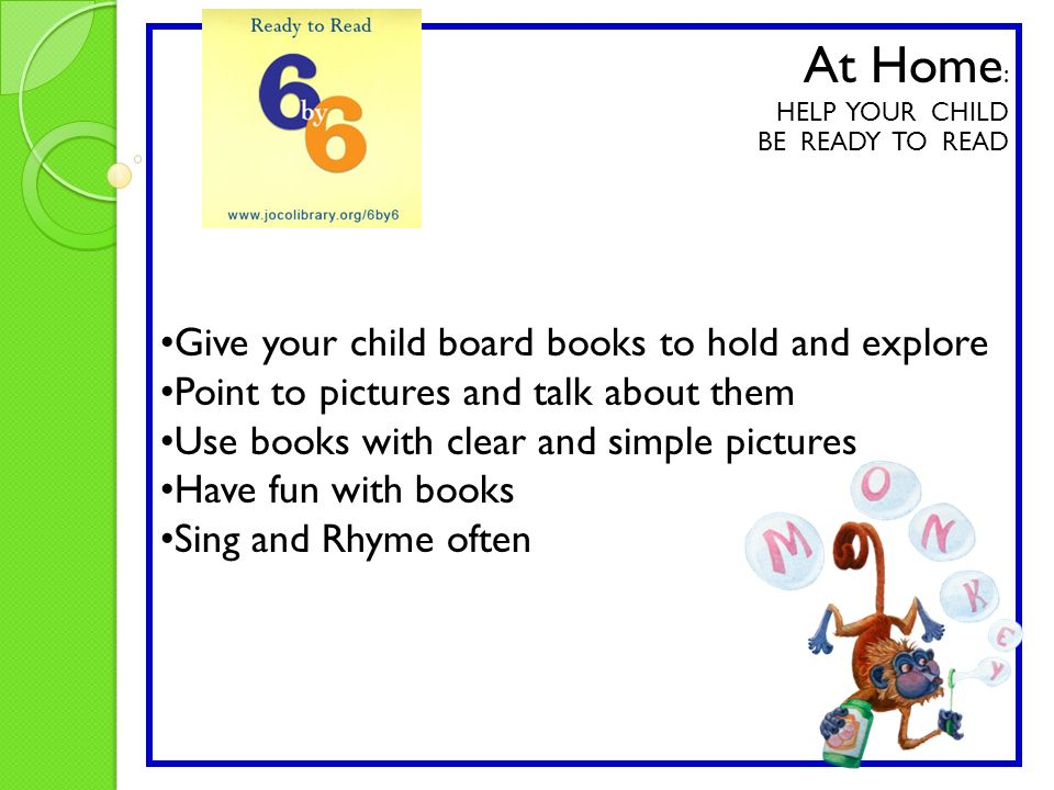 At Home: Give your child board books to hold and explore