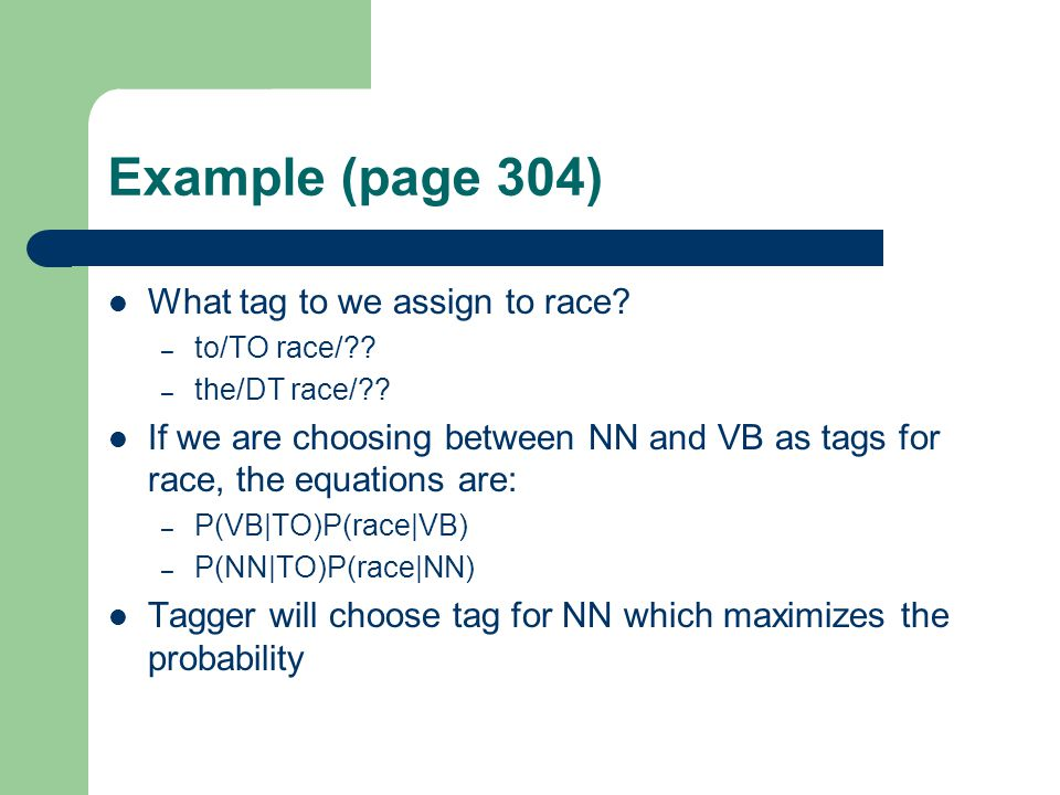 Example (page 304) What tag to we assign to race