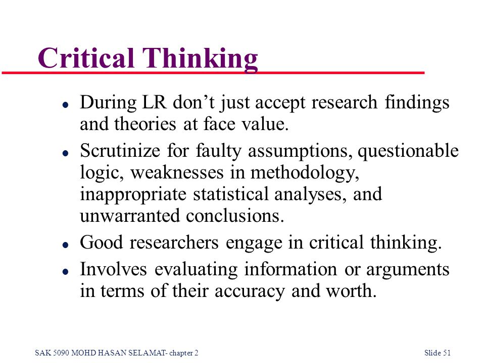 unwarranted assumptions critical thinking If you study philosophy, then your critical thinking skills will improve  a  common theme in many of these fallacies is that they make unwarranted  assumptions.