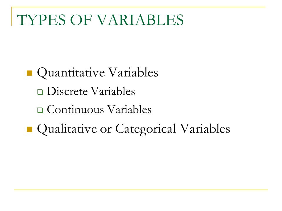 TYPES OF VARIABLES Quantitative Variables