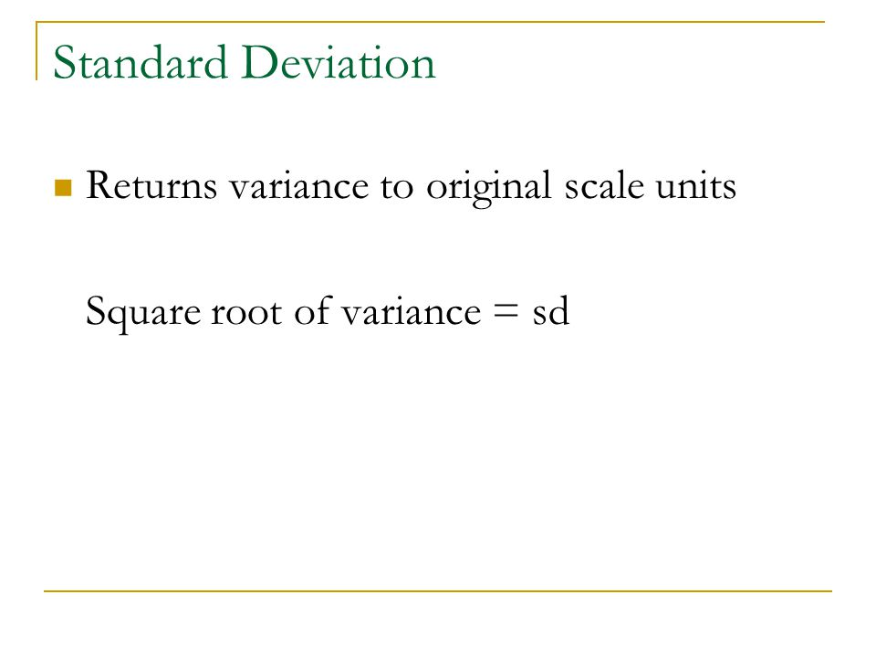 Standard Deviation Returns variance to original scale units