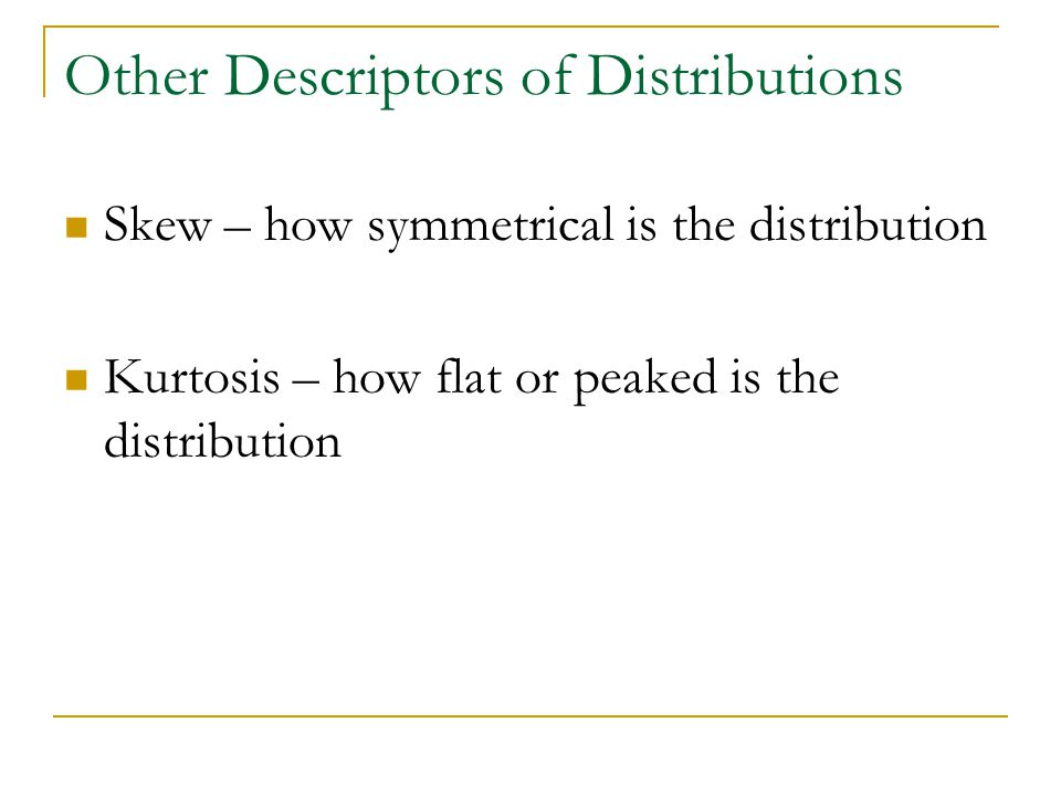 Other Descriptors of Distributions