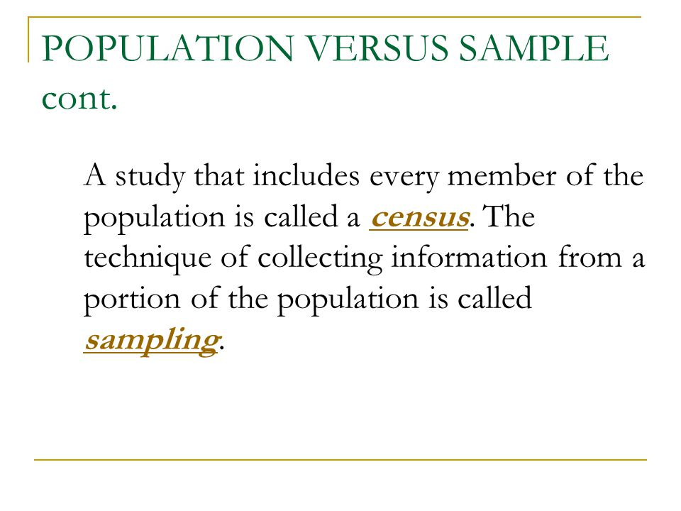 POPULATION VERSUS SAMPLE cont.