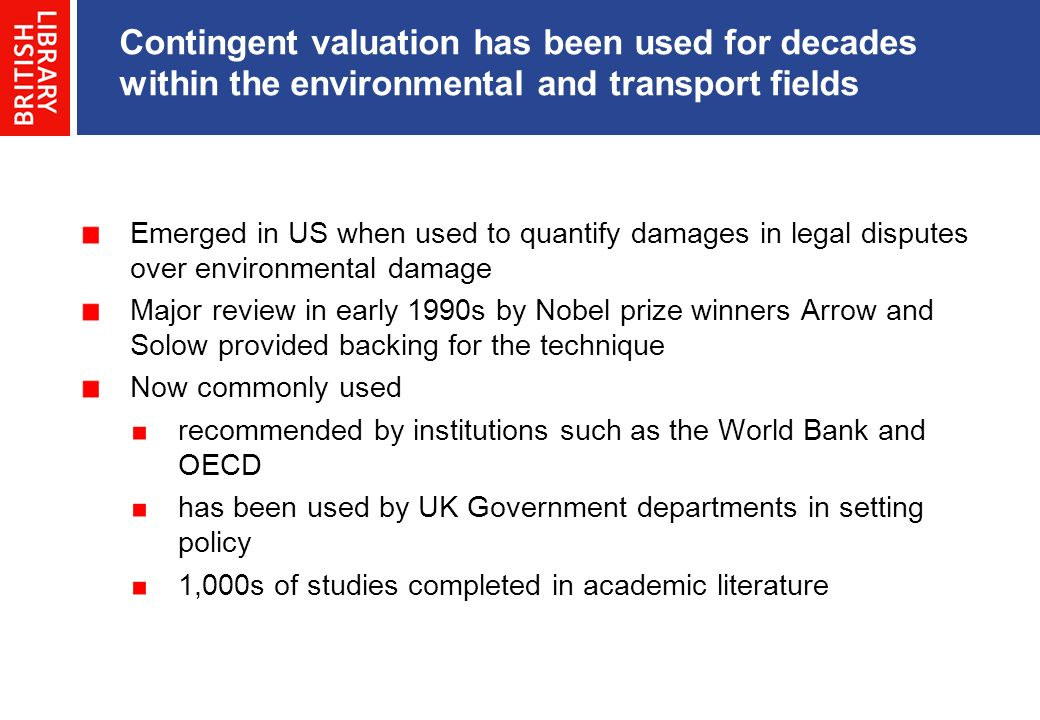 Contingent valuation has been used for decades within the environmental and transport fields