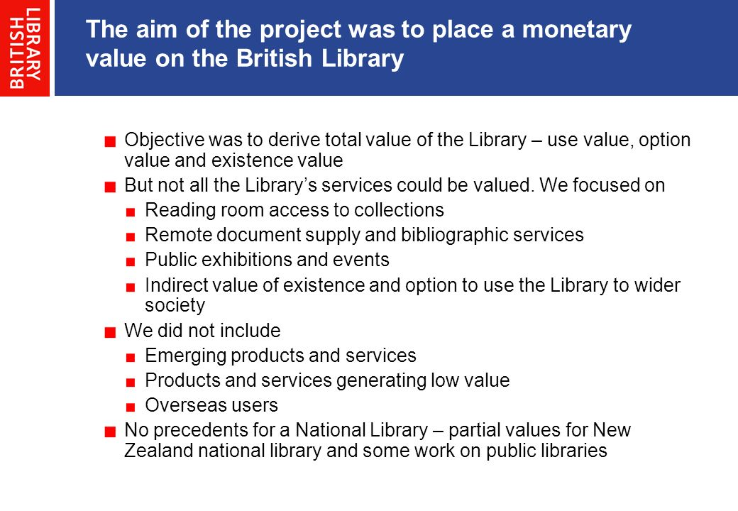 The aim of the project was to place a monetary value on the British Library