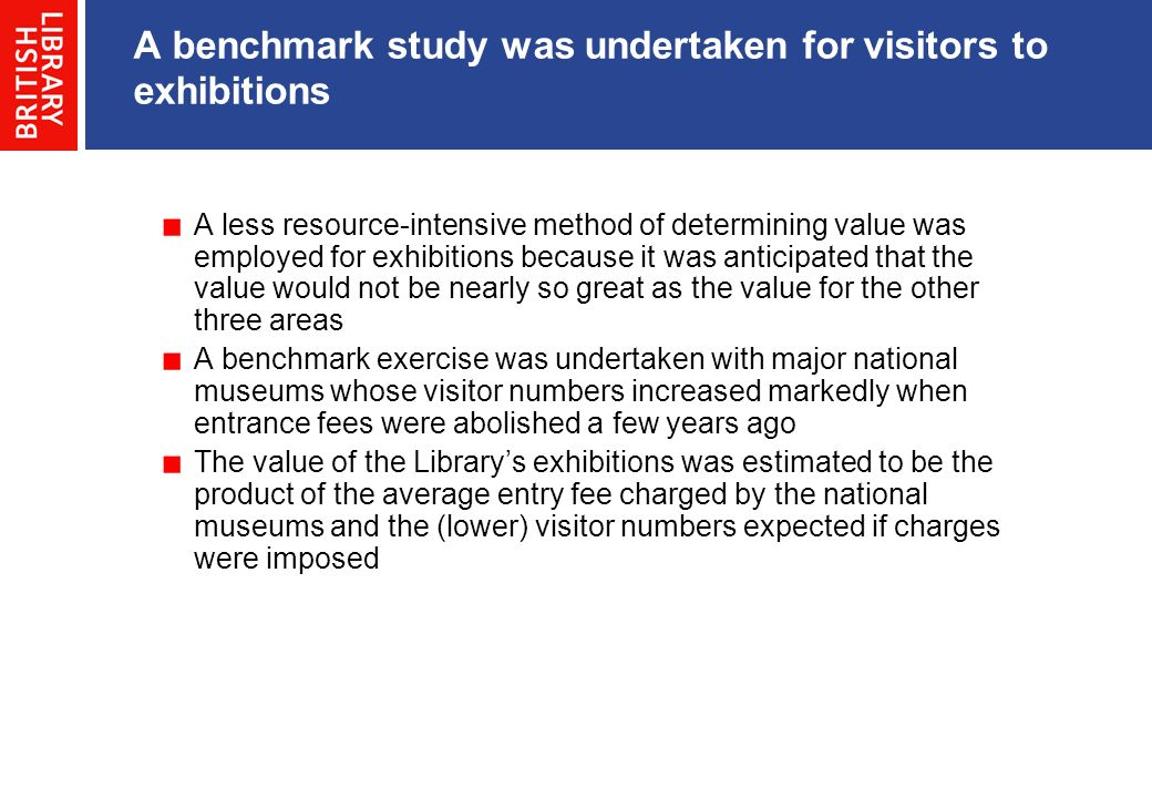 A benchmark study was undertaken for visitors to exhibitions