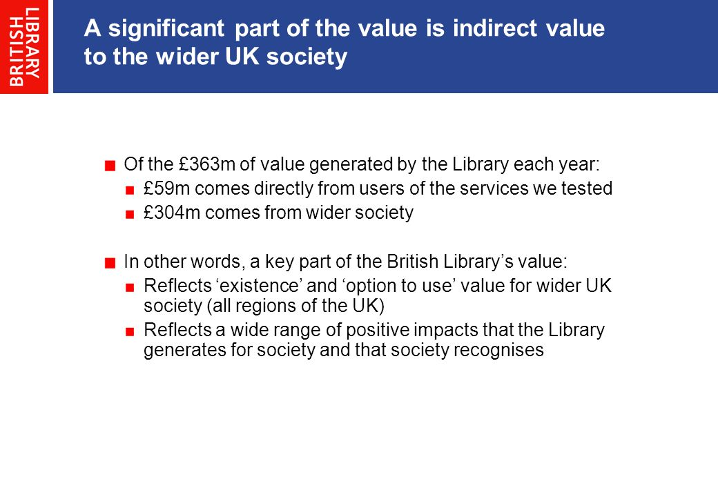 A significant part of the value is indirect value to the wider UK society