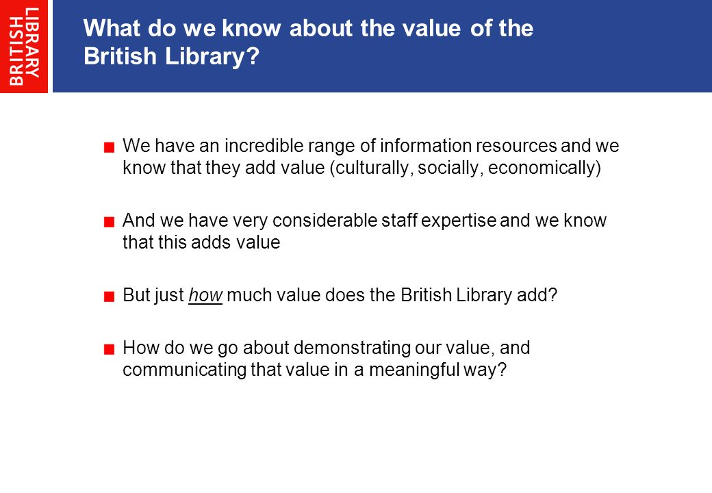 What do we know about the value of the British Library
