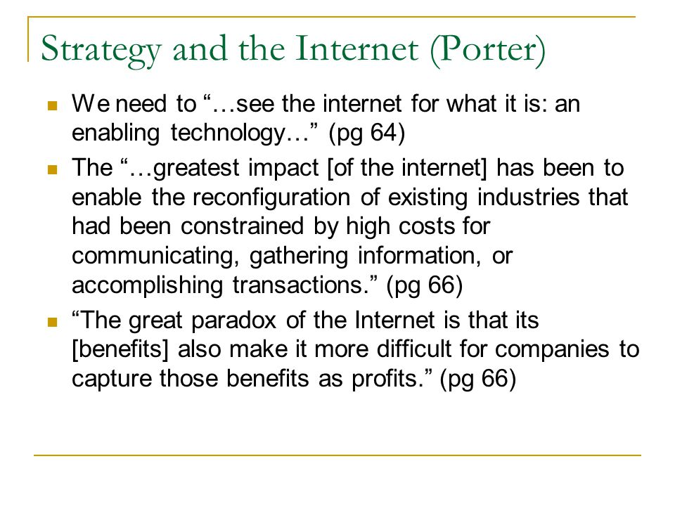 """strategy and the internet porter summary Strategy and the internet porter, michael e (2001), """"strategy and the  internet,"""" harvard business review, march  63-78 michael porter."""