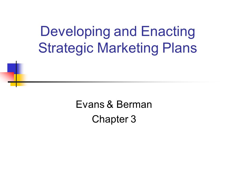 Developing and Enacting Strategic Marketing Plans