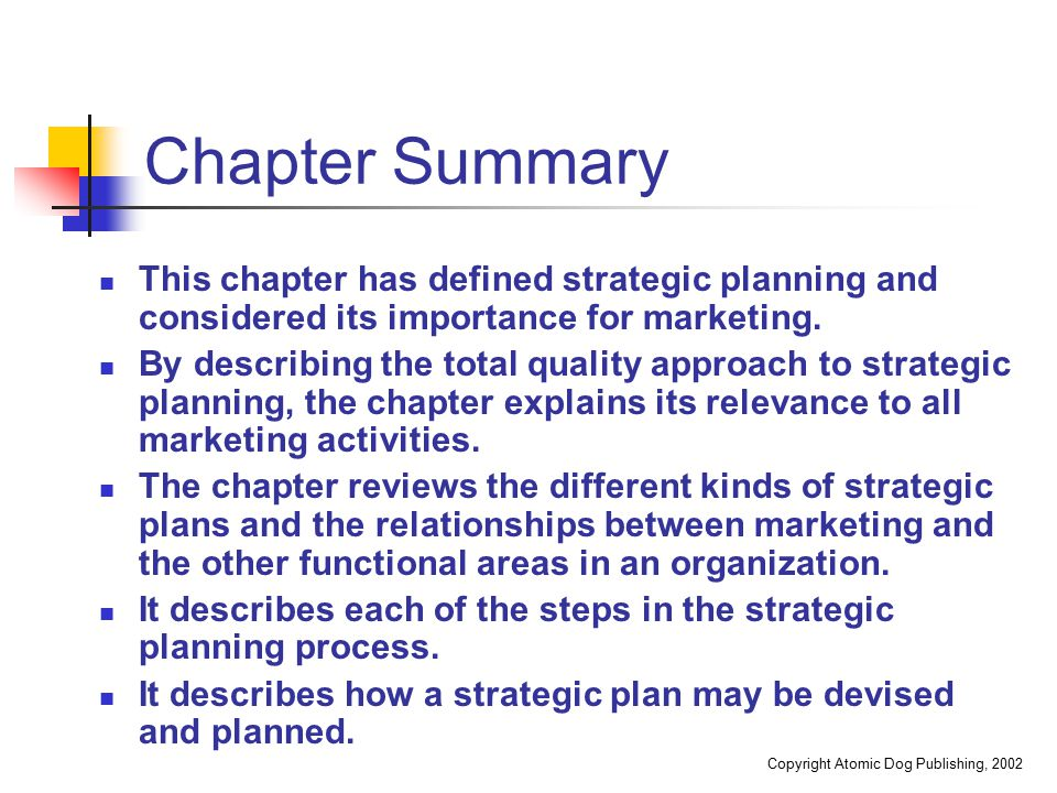 Chapter Summary This chapter has defined strategic planning and considered its importance for marketing.