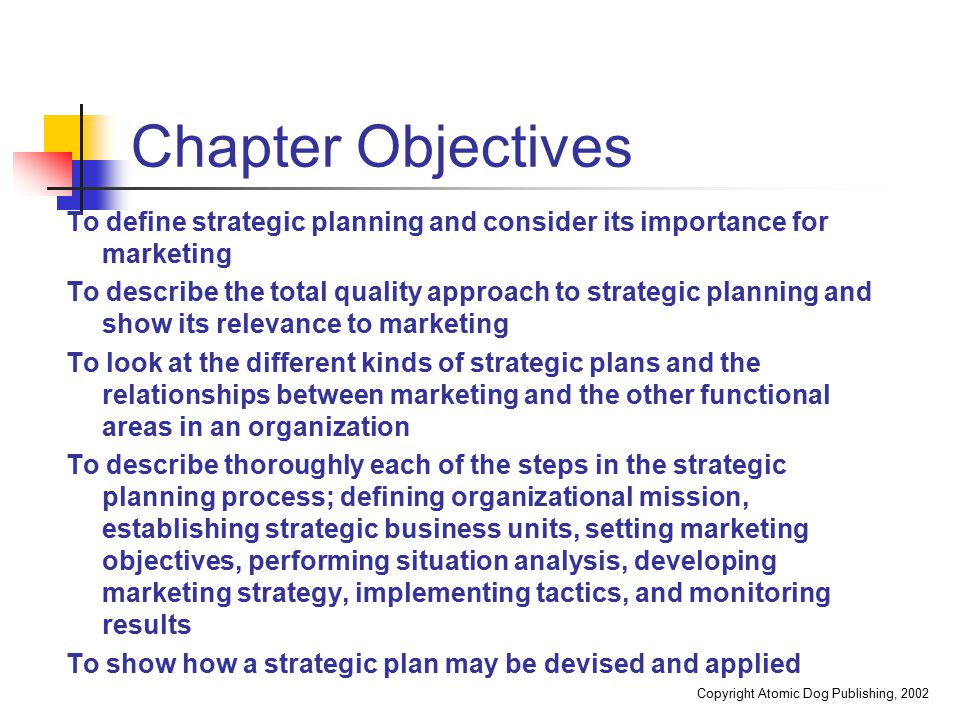 Chapter Objectives To define strategic planning and consider its importance for marketing.