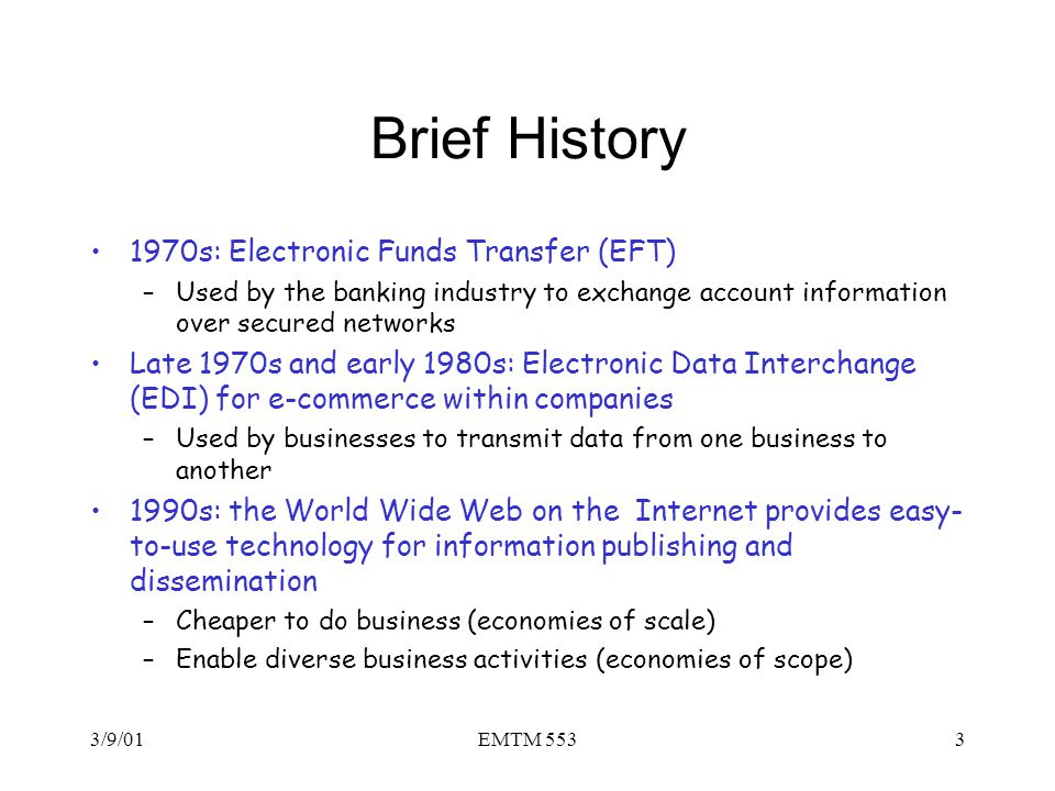 Brief History 1970s: Electronic Funds Transfer (EFT)