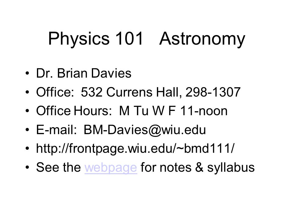 Physics 101 Astronomy Dr. Brian Davies