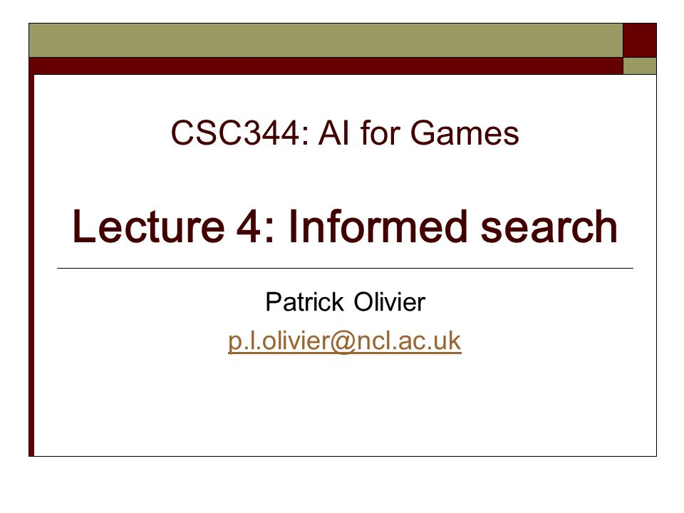 CSC344: AI for Games Lecture 4: Informed search