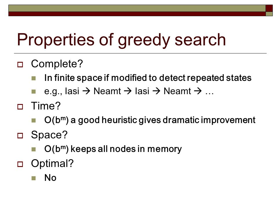 Properties of greedy search
