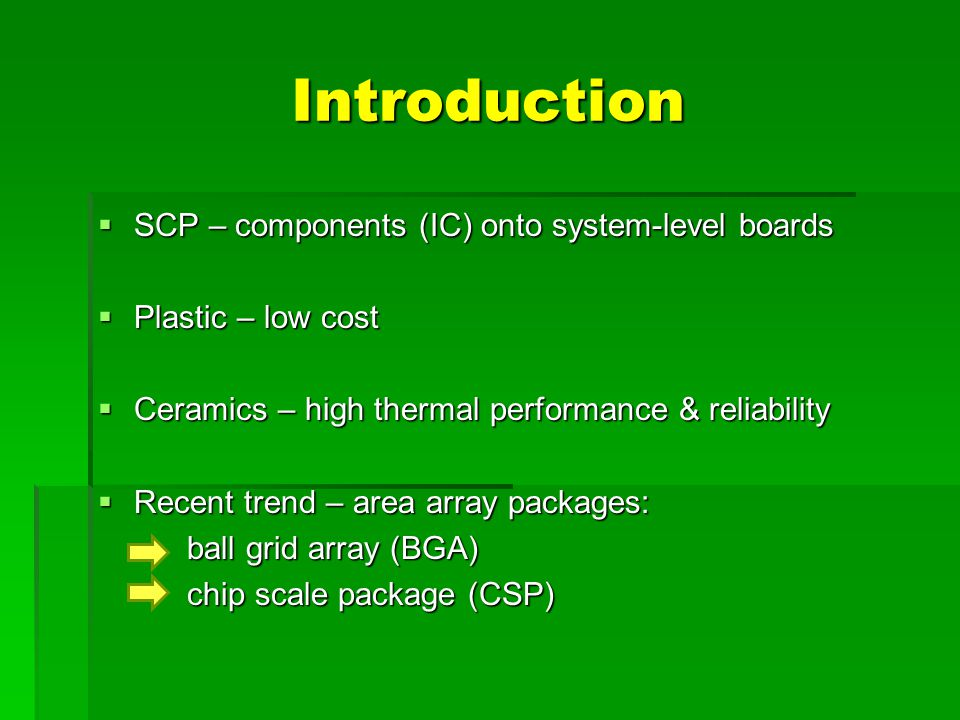 Introduction SCP – components (IC) onto system-level boards