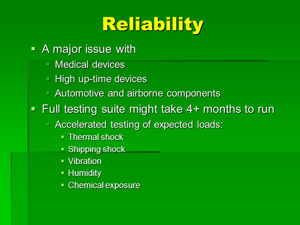 Reliability A major issue with