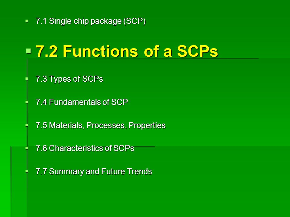 7.2 Functions of a SCPs 7.1 Single chip package (SCP)