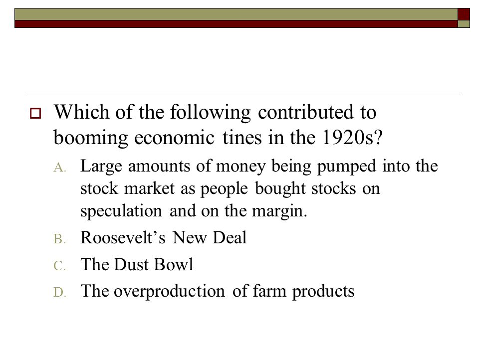 Which of the following contributed to booming economic tines in the 1920s
