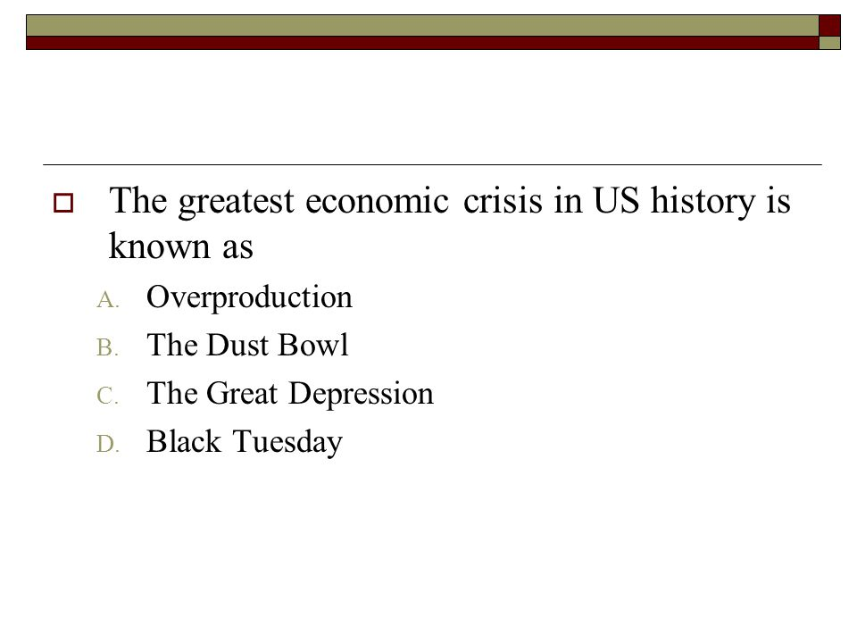 The greatest economic crisis in US history is known as