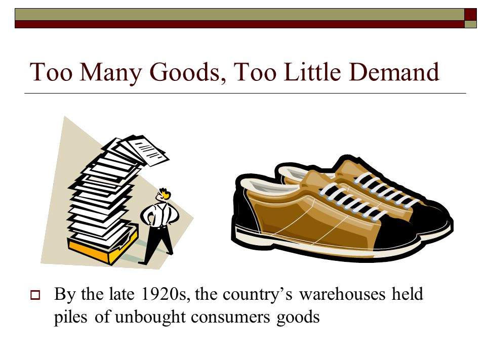 Too Many Goods, Too Little Demand