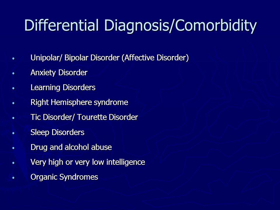 Differential Diagnosis/Comorbidity