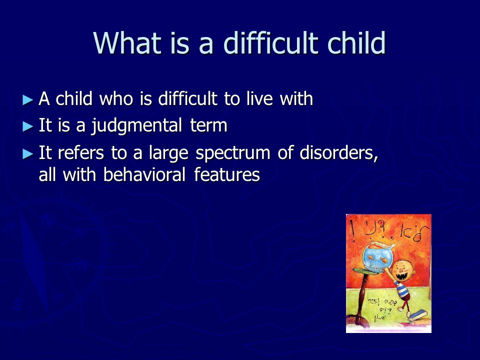 What is a difficult child