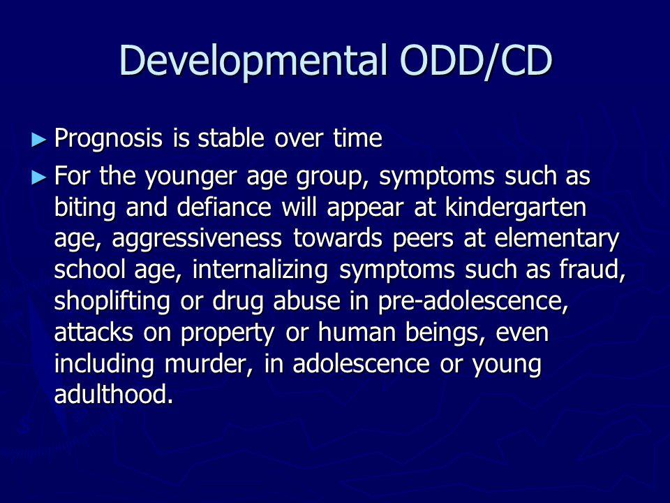 Developmental ODD/CD Prognosis is stable over time