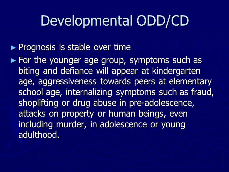 Developmental ODD/CD Prognosis is stable over time