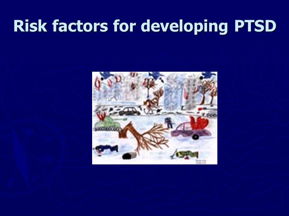 Risk factors for developing PTSD