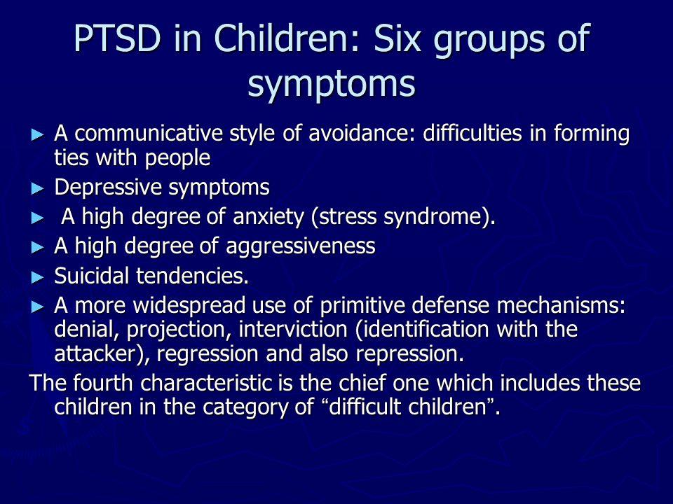 PTSD in Children: Six groups of symptoms