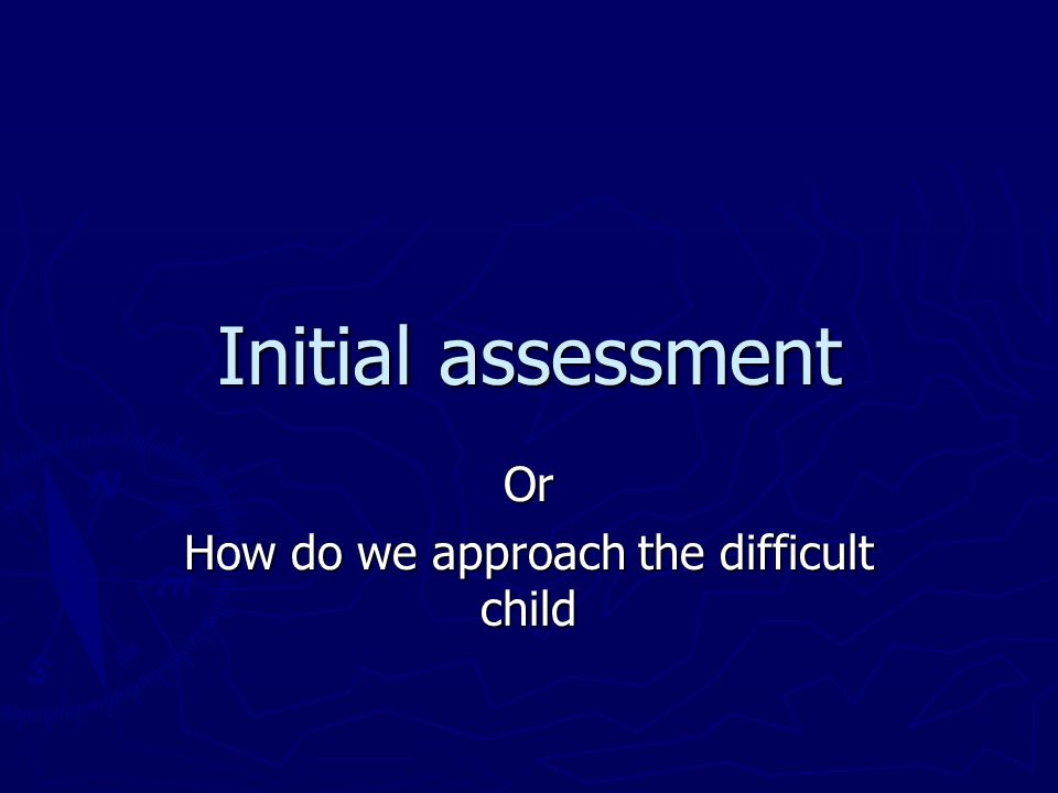 Or How do we approach the difficult child
