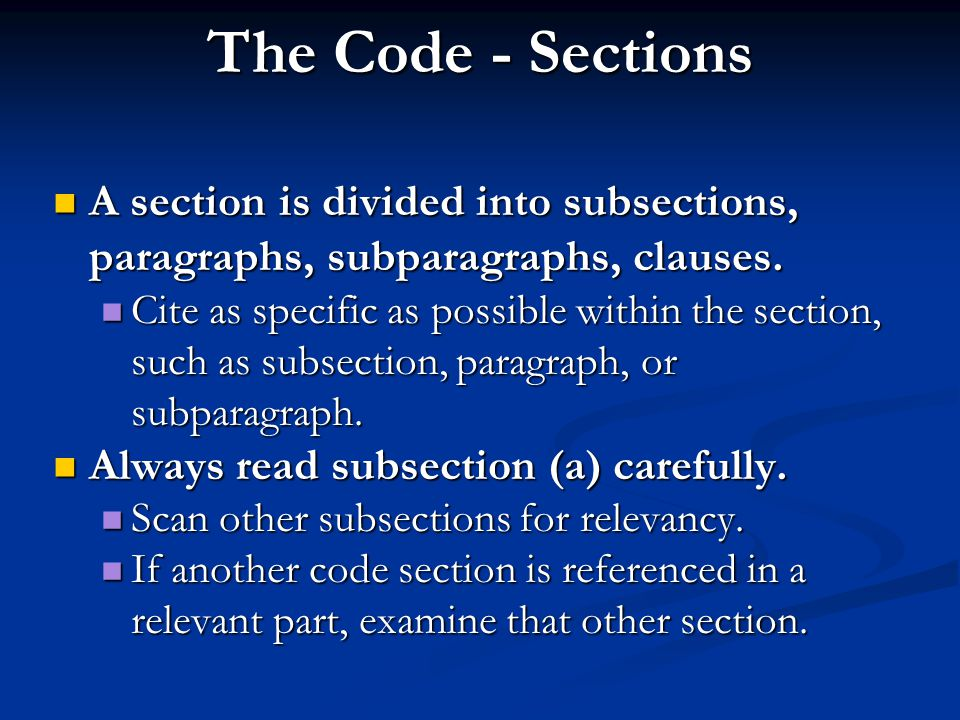 The Code - Sections A section is divided into subsections, paragraphs, subparagraphs, clauses.