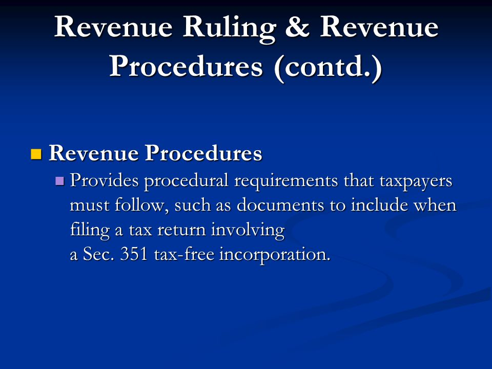 Revenue Ruling & Revenue Procedures (contd.)