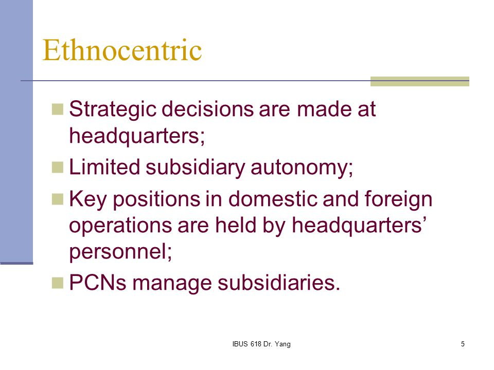 ethnocentric polycentric geocentric strategic case Ethnocentrism page -1-ethnocentrism - a key determinant in international corporate strategy formulation workshop paper presented at eiba international conference.