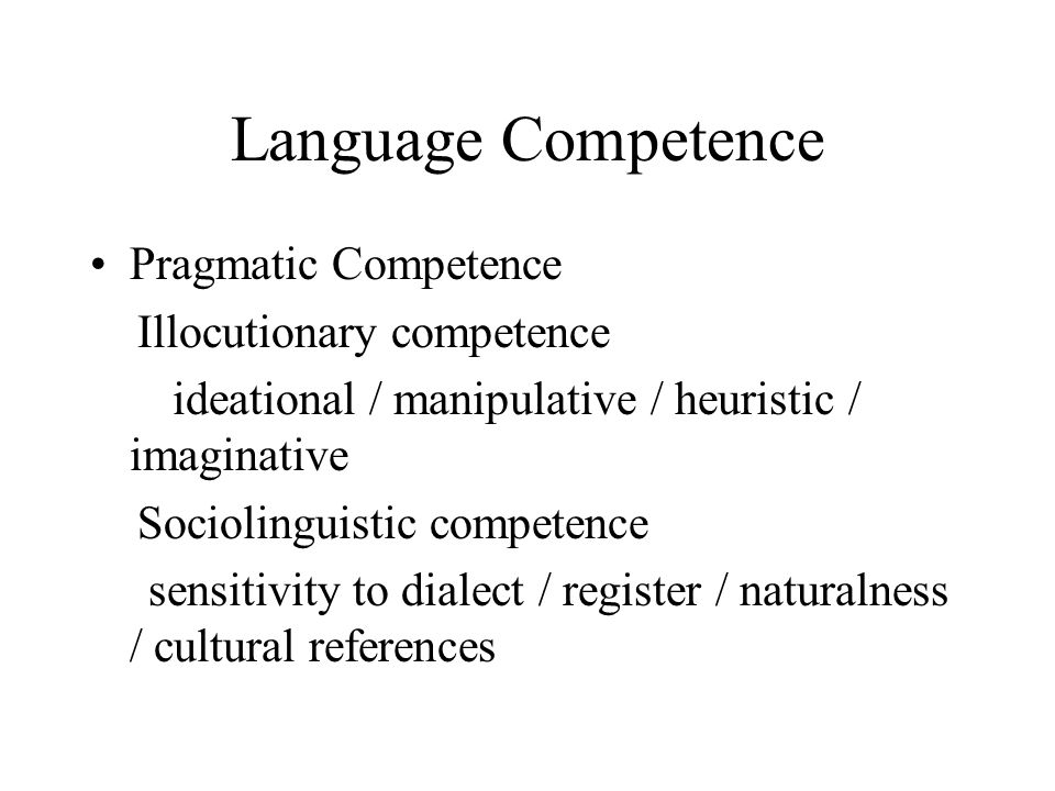 Language Competence Pragmatic Competence Illocutionary competence
