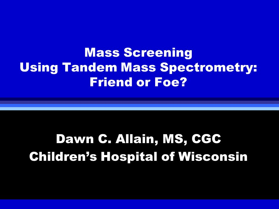 Mass Screening Using Tandem Mass Spectrometry: Friend or Foe