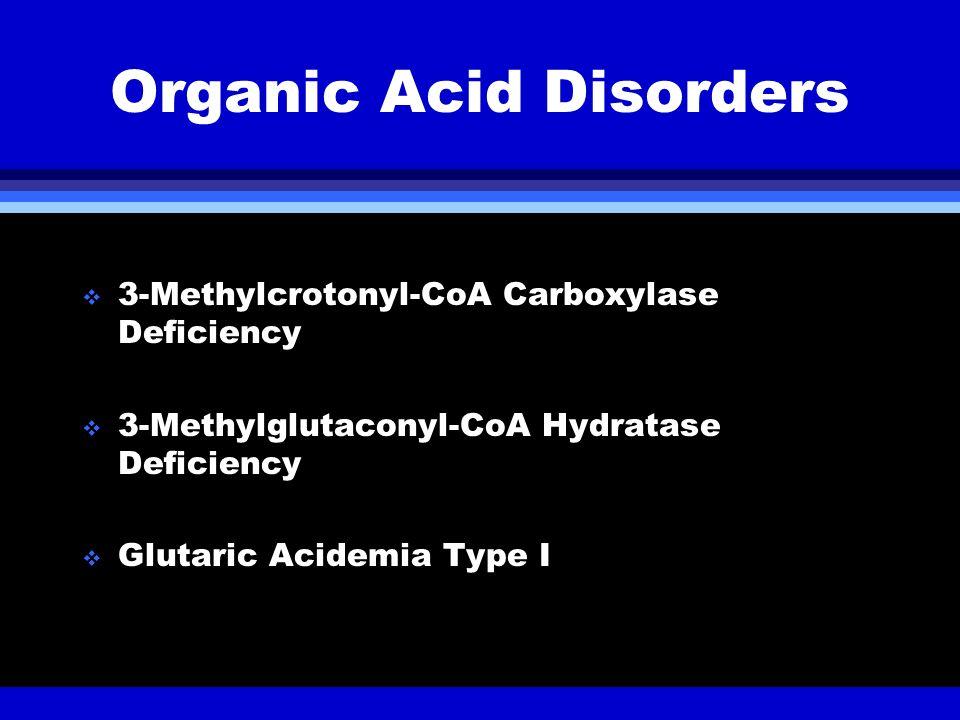 Organic Acid Disorders