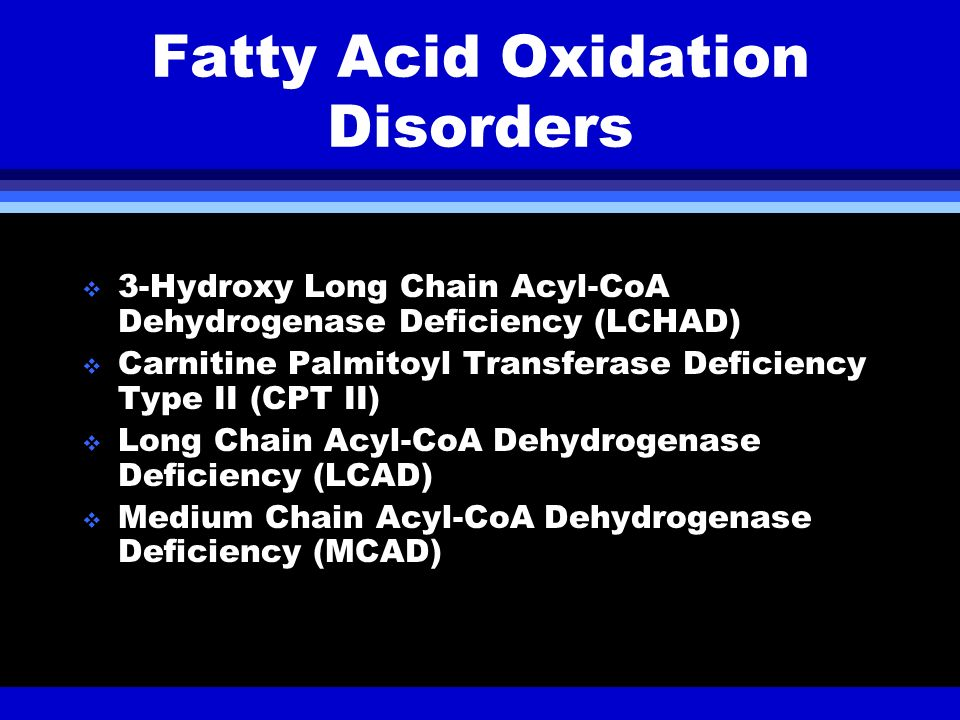 Fatty Acid Oxidation Disorders