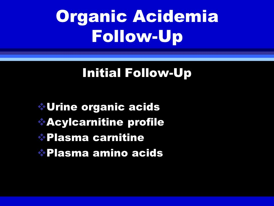 Organic Acidemia Follow-Up