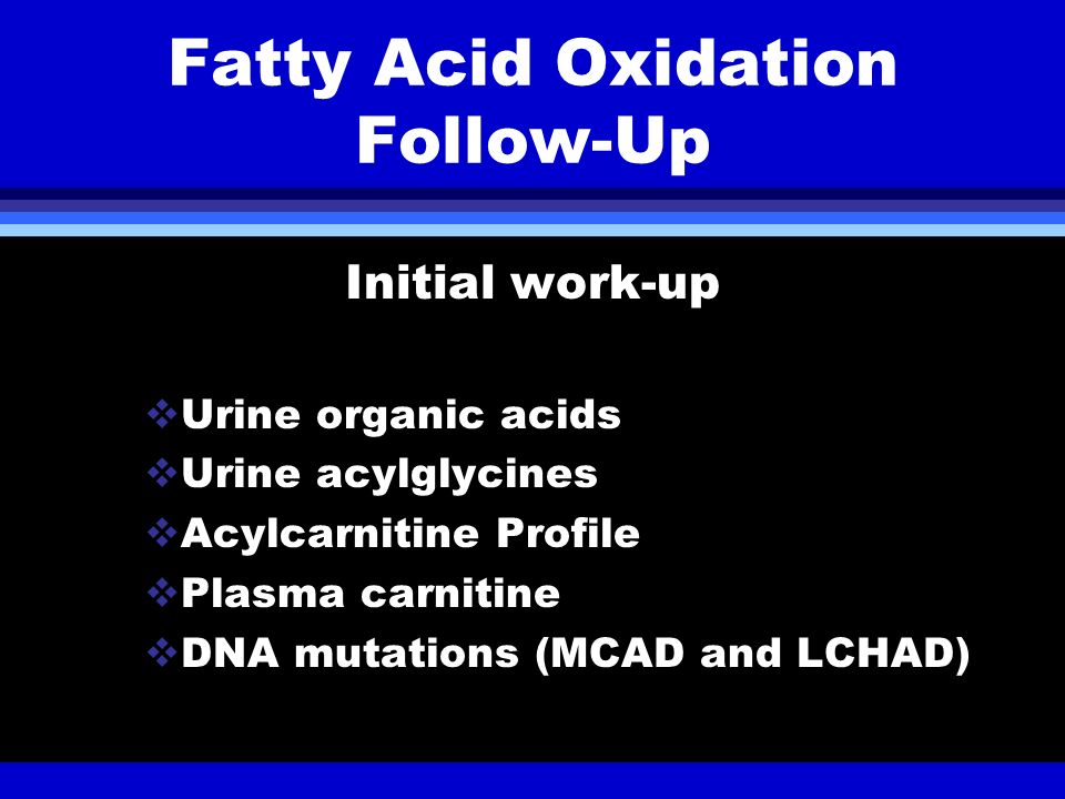 Fatty Acid Oxidation Follow-Up
