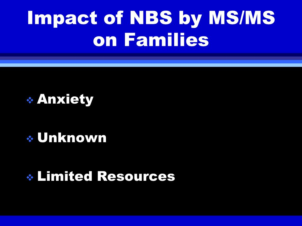 Impact of NBS by MS/MS on Families