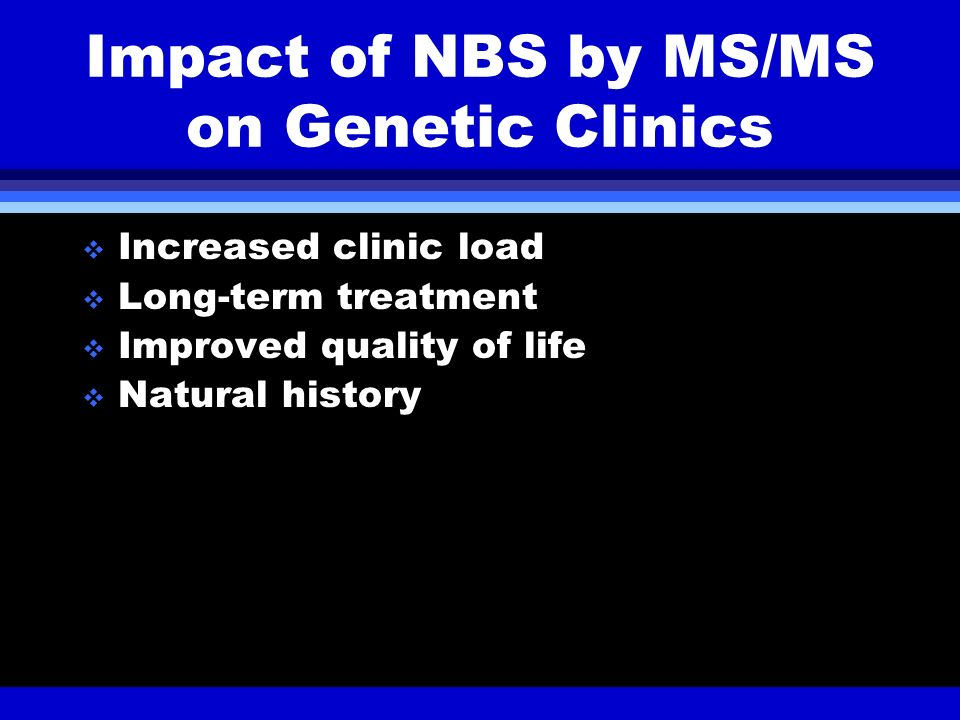 Impact of NBS by MS/MS on Genetic Clinics