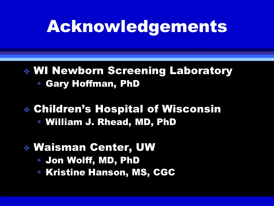 Acknowledgements WI Newborn Screening Laboratory